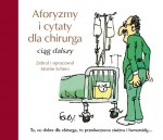 Aforyzmy i cytaty dla chirurga. Ciąg dalszy. (A Companion to Aphorism & Quotations for the Surgeons) Schein